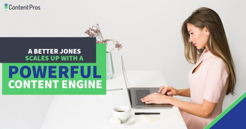 A Better Jones scales up with a powerful content engine