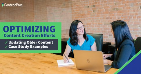 Optimizing content creation efforts by updating older content with case study examples