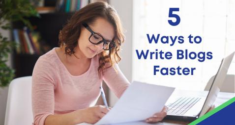 5 Ways to Write Blogs Faster